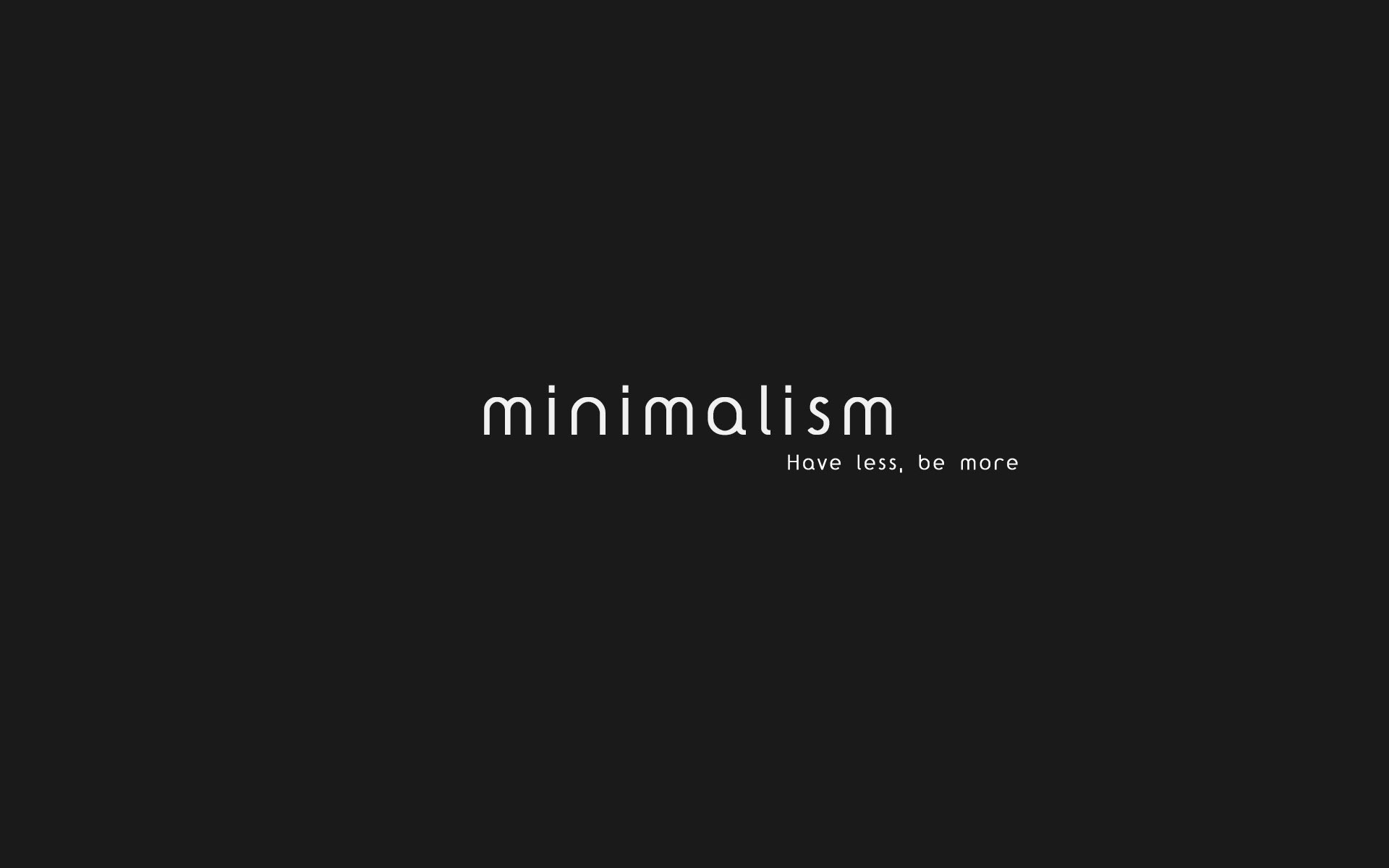 Minimalism learning to do more with less job snobbing for Minimalist stuff